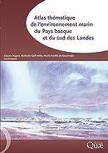 Atlas thématique de l'environnement marin du Pays basque et du sud des Landes (French Edition)