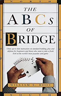 The ABCs of Bridge: Clear, Up-to-Date Instruction on Standard Bidding, Play and Defense for Beginners and Those Who Want to Take a Fresh Look at the World's Most Popular Ca