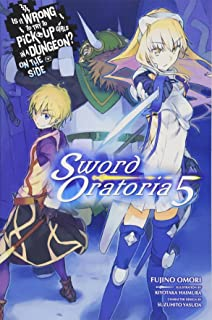 Is It Wrong to Try to Pick Up Girls in a Dungeon? Sword Oratoria, Vol. 5 (light novel)
