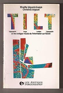 Tilt, topographie, image, lumiere, typographie ou les codages visuels de l'information sur ecran