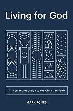 Living for God: A Short Introduction to the Christian Faith