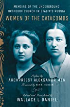 Women of the Catacombs: Memoirs of the Underground Orthodox Church in Stalin's Russia (NIU Series in Slavic, East European...