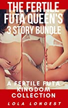 The Fertile Futa Queen's 3 Story Bundle: A Fertile Futa Kingdom Collection