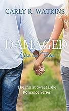 Damaged: Allie & Ben: The Inn at Sweet Lake Romance Series