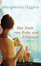Der Duft von Erde und Zitronen: Roman (German Edition)