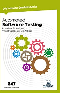 Automated Software Testing Interview Questions You'll Most Likely Be Asked (Job Interview Questions Series Book 17)