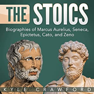 The Stoics: Biographies of Marcus Aurelius, Seneca, Epictetus, Cato, and Zeno