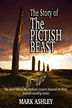 The Story of The Pictish Beast: The story behind the mythical creature featured on many Scottish standing stones