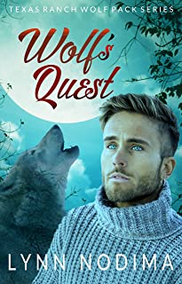 Wolf`s Quest: Texas Ranch Wolf Pack (Texas Ranch Wolf Pack Series Book 10)