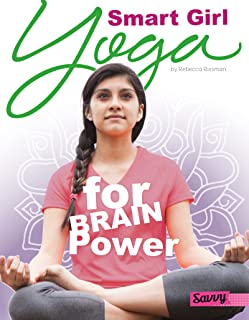 Smart Girl: Yoga for Brain Power (Yoga for You)