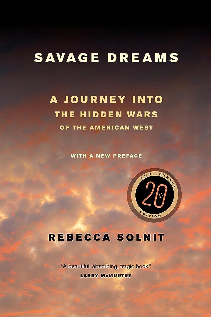 肘何もないテントSavage Dreams: A Journey into the Hidden Wars of the American West (English Edition)