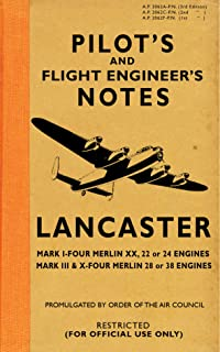 Pilot's and Flight Engineer's Notes Lancaster: Mark I – Four Merlin XX, 22 or 24 Engines: Mark III & X – Four Merlin 28 or 38 Engines