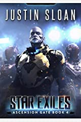 Star Exiles: A Military Space Opera (Ascension Gate Book 4) Kindle Edition