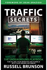 Traffic Secrets: The Underground Playbook for Filling Your Websites and Funnels with Your Dream Customers Kindle Edition