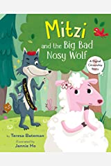 Mitzi and the Big Bad Nosy Wolf: A Digital Citizenship Story Kindle Edition