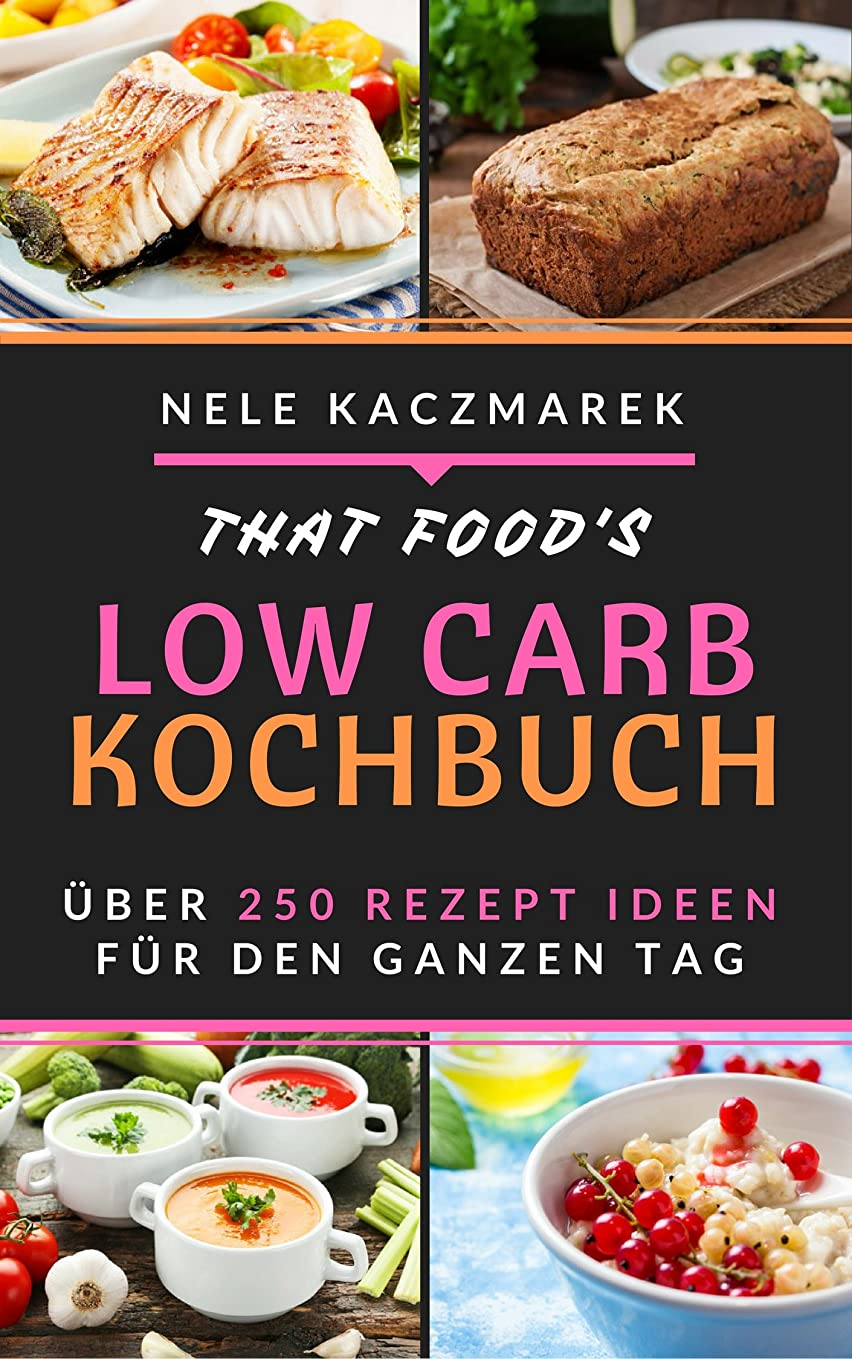 免疫する世界的に悪魔Low Carb: Das Low Carb Kochbuch - 255 Low Carb Rezepte für den ganzen Tag - Mit maximaler Fettverbrennung gesund und schnell Abnehmen ( Low Carb, Abnehmen, ... Low Carb Kochbuch, Di?t) (German Edition)