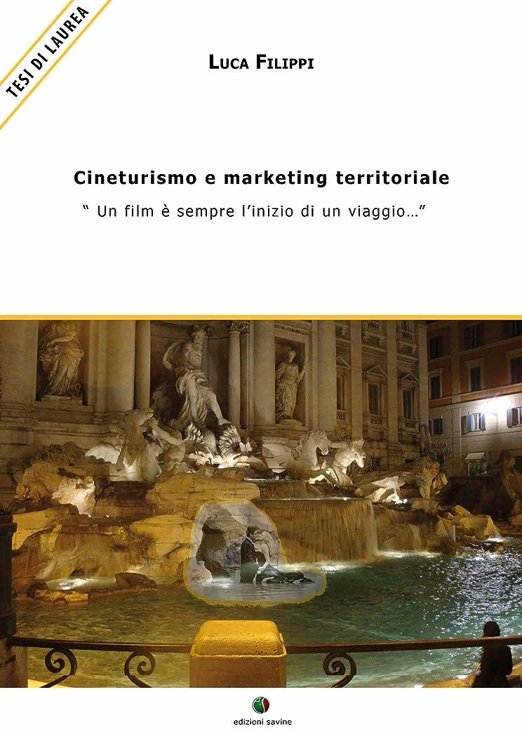 カウントアイデアそれCineturismo e marketing territoriale - (Marketing Turistico Vol. 1) (Italian Edition)