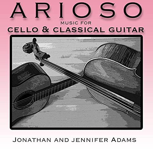 Arioso: Music for Cello and Classical Guitar