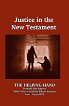 Helping Hand June - August 2018: Justice in the New Testament (The Helping Hand in Bible Study Book 134)