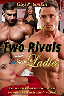 Two Rivals and their Ladies: Two muscle hunks test their sexual prowess... with each other's women! (From Hatred to Alpha Male Love Book 2)