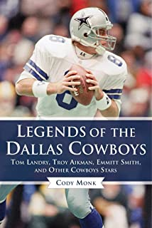 Legends of the Dallas Cowboys: Tom Landry, Troy Aikman, Emmitt Smith, and Other Cowboys Stars (Legends of the Team)