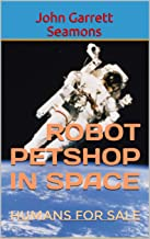 Robot Petshop in Space: Humans for Sale (Book Power 1)