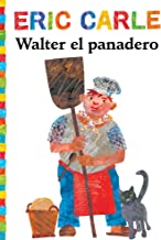 Walter el panadero (Walter the Baker) (The World of Eric Carle) (Spanish Edition)