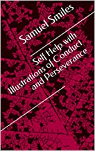 Self Help with Illustrations of Conduct and Perse