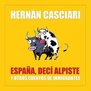 España Decí Alpiste y Otros Cuentos de Inmigración