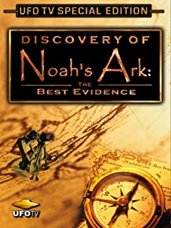 Discovery of Noah`s Ark - The Best Evidence