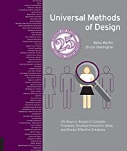 Universal Methods of Design Expanded and Revised: 125 Ways to Research Complex Problems, Develop Innovative Ideas, and Des...
