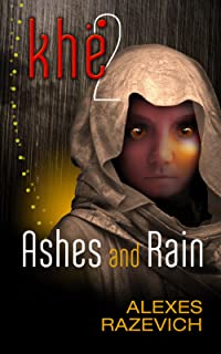 Ashes and Rain: Khe 2 (The Ahsenthe Cycle)