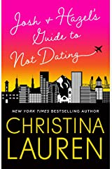 Josh and Hazel's Guide to Not Dating: a laugh out loud romcom from the author of Roomies Kindle Edition
