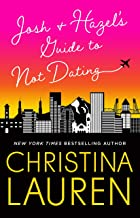 Josh and Hazel's Guide to Not Dating: a laugh out loud romcom from the author of Roomies