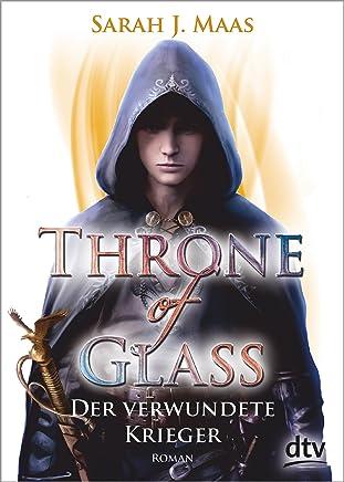 Throne of Glass 6 Der verwundete Krieger RoanSarah J. Maas