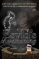 Esyld's Awakening: CWC Collaborative Novel Kindle Edition