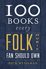 100 Books Every Folk Music Fan Should Own (Best Music Books) Kindle Edition