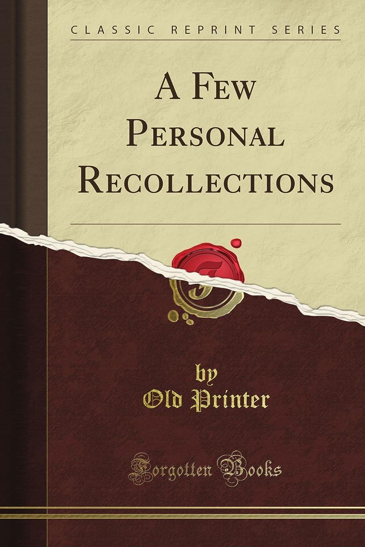 ドラフト吸収剤せせらぎA Few Personal Recollections (Classic Reprint)
