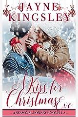 A Kiss For Christmas Eve: A Seasonal Romance Novella (Four Seasons of Romance Book 2) Kindle Edition