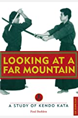 Looking at a Far Mountain: A Study of Kendo Kata (Tuttle Martial Arts) Kindle Edition