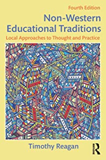 Non-Western Educational Traditions: Local Approaches to Thought and Practice (Sociocultural, Political, and Historical Studies in Education)