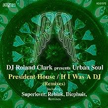 President House / If I Was A DJ (Remixes)