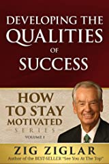 Developing the Qualities of Success (How to Stay Motivated Book 1) Kindle Edition