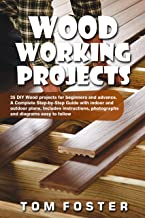 Woodworking Projects: 35 DIY Wood Projects for Beginners and Advance. A Complete Step-by-Step Guide with Indoor and Outdoor Plans. Includes Instructions, ... Diagrams Easy to Follow (English Edition)
