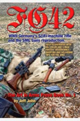 FG42: WWII Germany's SciFi machine rifle and the SMG Guns reproduction. (Art in Arms Press Book No.) Paperback