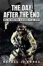 The day after de end: Will you know what to do when it´s all over? (English Edition)