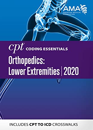 CPT Coding Essentials for Orthopedics: Lower Extremities 2020