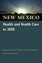 New Mexico Health and Health Care in 2050