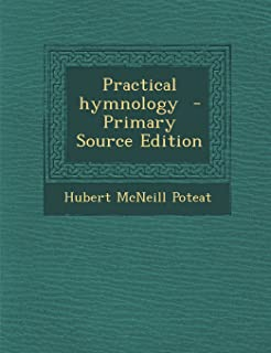 Practical Hymnology - Primary Source Edition