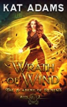 Wrath of Wind: An Elemental Academy Reverse Harem Fantasy Romance (The Academy of Elements Book 2)